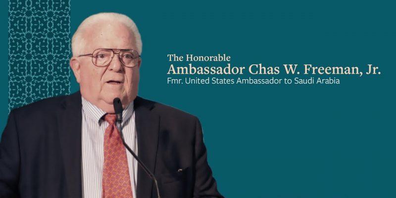 The Honorable Ambassador Chas W Freeman, Jr