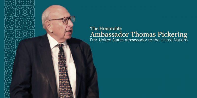 The Honorable Ambassador Thomas Pickering
