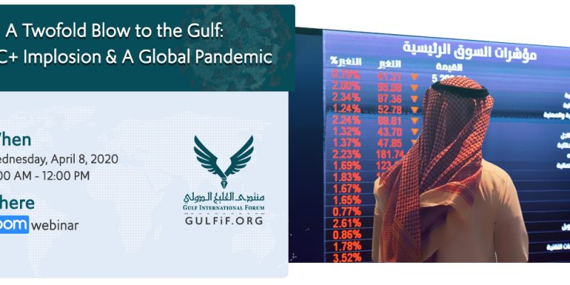 A Twofold Blow to the Gulf: OPEC+ Implosion & A Global Pandemic