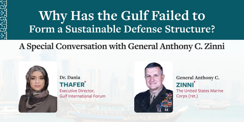 Why Has the Gulf Failed to Form a Sustainable Defense Structure? A Special Conversation with General Anthony C. Zinni